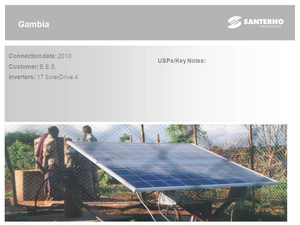 Gambia Connection date: 2010 Customer: B.E.S. Inverters: 17 SolarDrive.4 USPs/Key Notes: