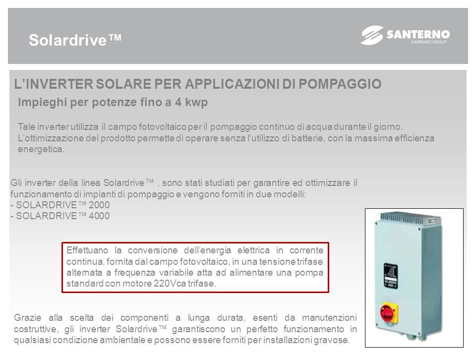 Solardrive™ L'INVERTER SOLARE PER APPLICAZIONI DI POMPAGGIO Impieghi per potenze fino a 4 kwp Tale inverter utilizza il campo fotovoltaico per il pompaggio continuo di acqua durante il giorno.