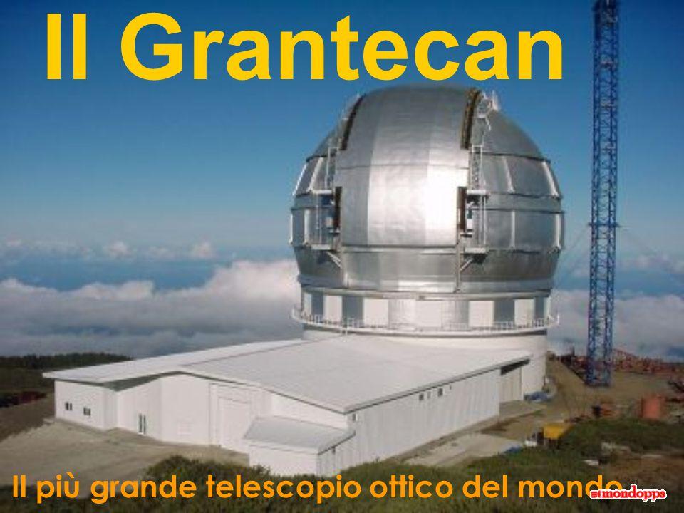 Il Grantecan Il più grande telescopio ottico del mondo…