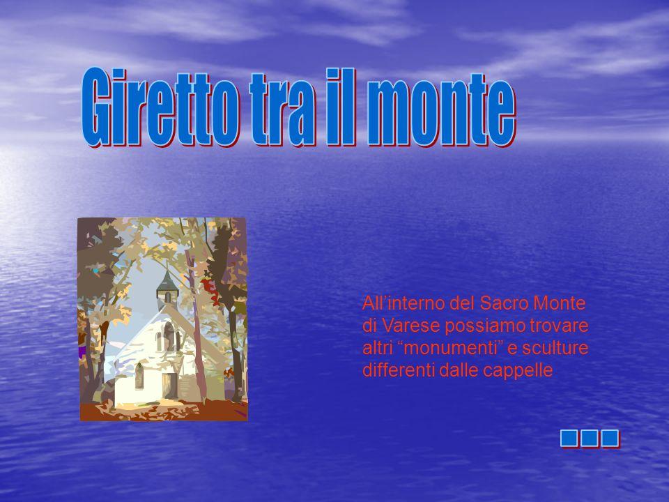 """All'interno del Sacro Monte di Varese possiamo trovare altri """"monumenti"""" e sculture differenti dalle cappelle"""