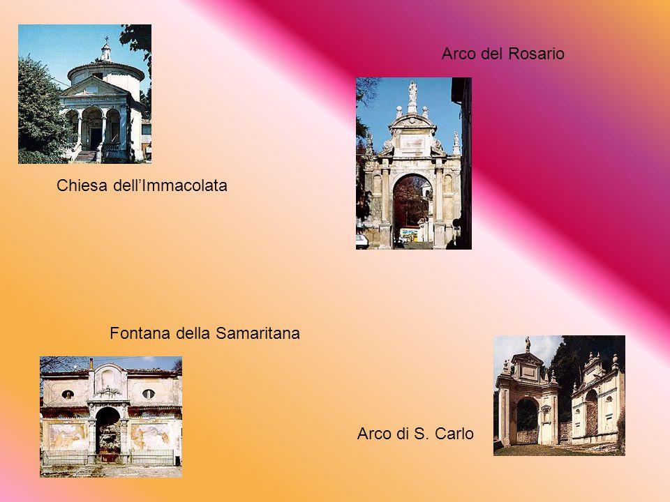 Chiesa dell'Immacolata Arco del Rosario Fontana della Samaritana Arco di S. Carlo