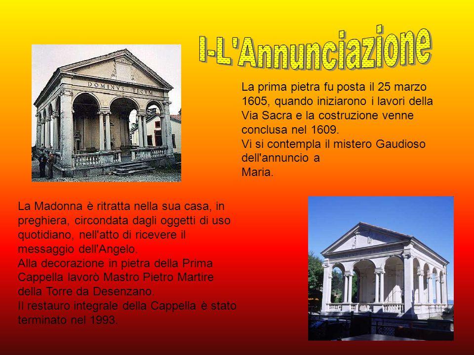 La prima pietra fu posta il 25 marzo 1605, quando iniziarono i lavori della Via Sacra e la costruzione venne conclusa nel 1609. Vi si contempla il mis