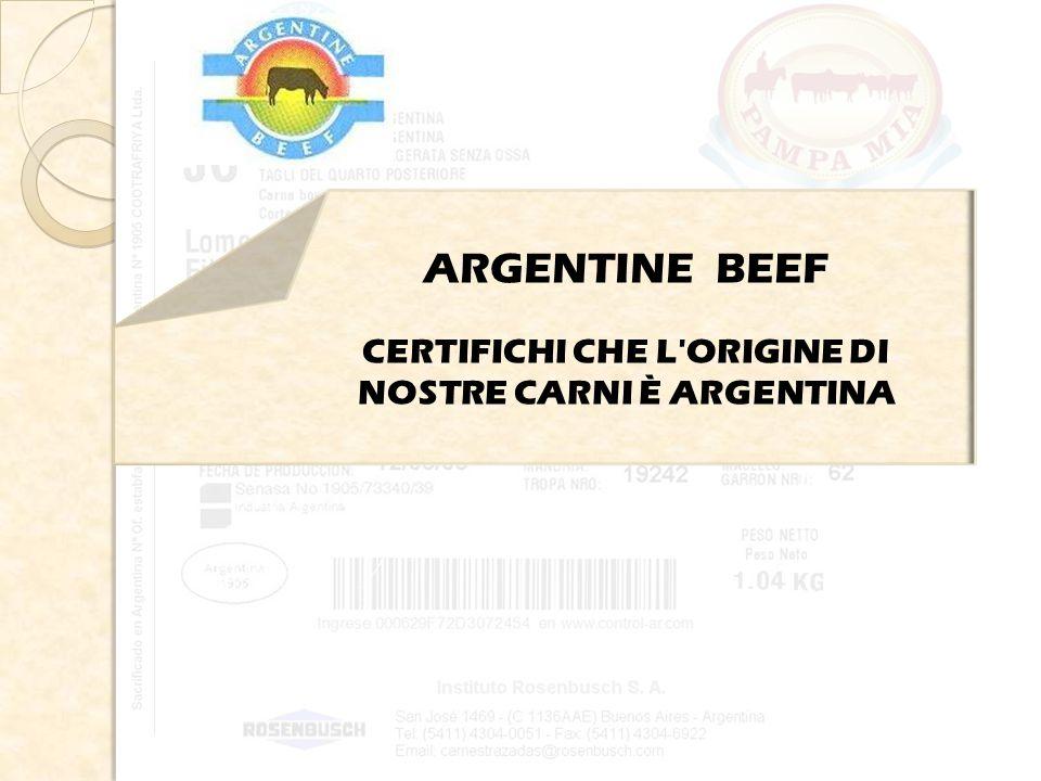 ARGENTINE BEEF CERTIFICHI CHE L ORIGINE DI NOSTRE CARNI È ARGENTINA
