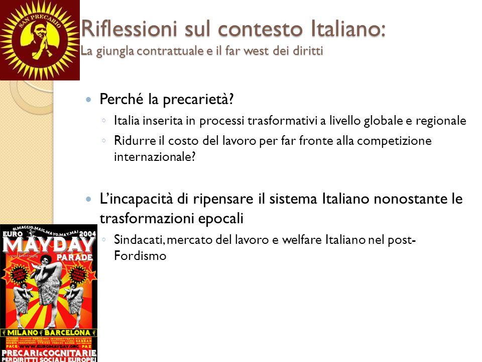 Riflessioni sul contesto Italiano: La giungla contrattuale e il far west dei diritti Perché la precarietà.