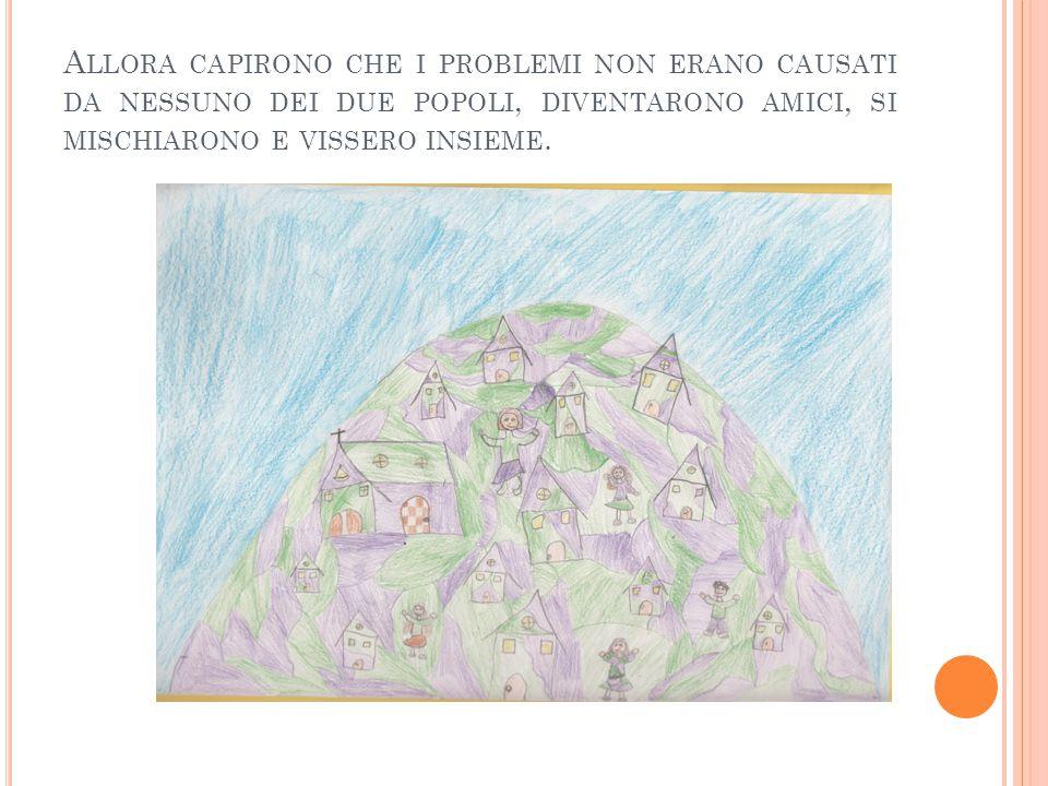 A LLORA CAPIRONO CHE I PROBLEMI NON ERANO CAUSATI DA NESSUNO DEI DUE POPOLI, DIVENTARONO AMICI, SI MISCHIARONO E VISSERO INSIEME.