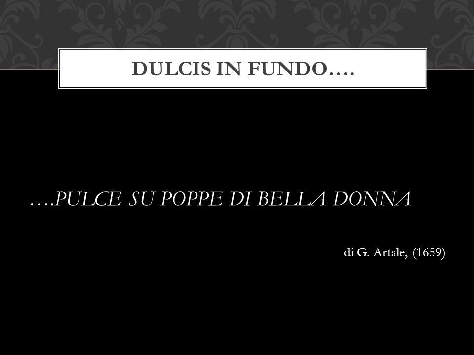 ….PULCE SU POPPE DI BELLA DONNA di G. Artale, (1659) DULCIS IN FUNDO….