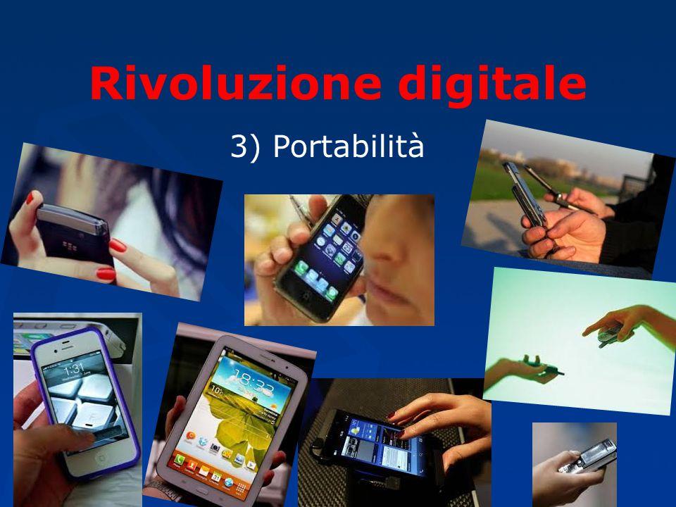 Rivoluzione digitale 3) Portabilità