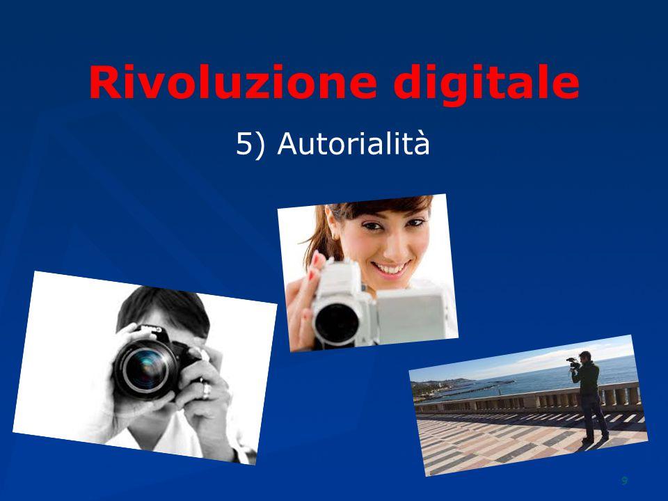 9 Rivoluzione digitale 5) Autorialità