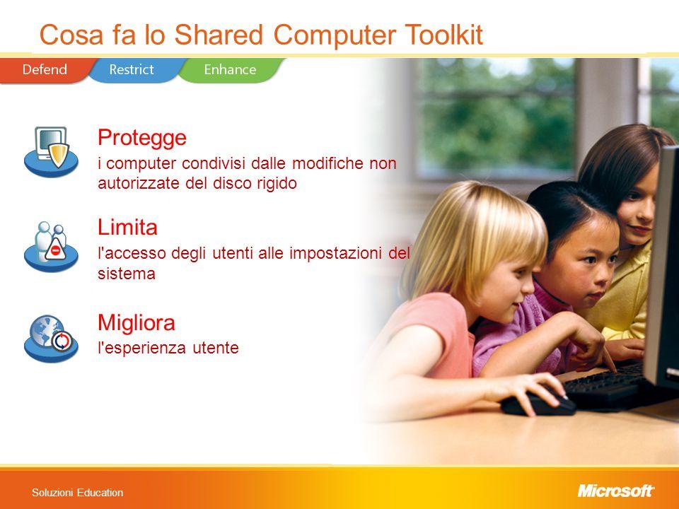 Soluzioni Education Protegge i computer condivisi dalle modifiche non autorizzate del disco rigido Limita l accesso degli utenti alle impostazioni del sistema Migliora l esperienza utente Cosa fa lo Shared Computer Toolkit