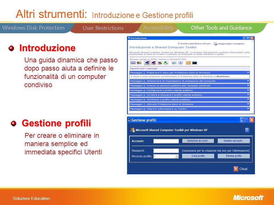 Soluzioni Education Introduzione Introduzione Gestione profili Gestione profili Altri strumenti: Introduzione e Gestione profili Una guida dinamica ch