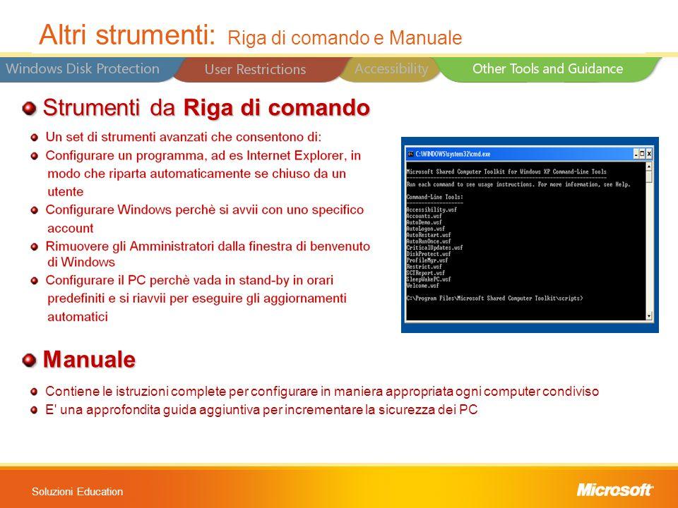 Soluzioni Education Strumenti da Riga di comando Strumenti da Riga di comando Manuale Manuale Altri strumenti: Riga di comando e Manuale Contiene le i