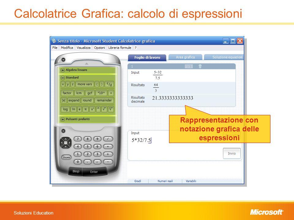 Soluzioni Education Calcolatrice Grafica: calcolo di espressioni Rappresentazione con notazione grafica delle espressioni