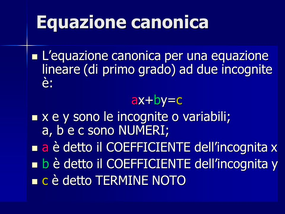 Esercizi Completa la seguente tabella: Completa la seguente tabella: Equazione Valore di a Valore di b Valore di c 5x-y=9 5x-y=9 -3x=8 -3x=8 4y=-11 4y=-11 7-30 0-611 -28