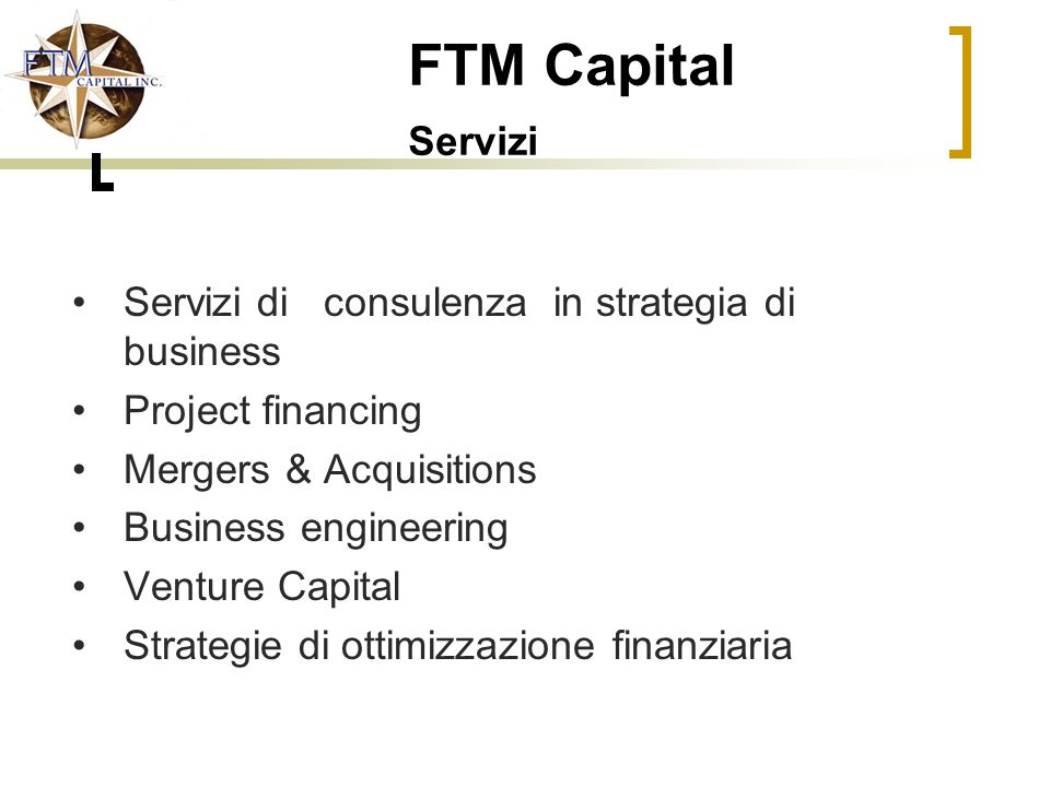 FTM Capital Servizi Servizi di consulenza in strategia di business Project financing Mergers & Acquisitions Business engineering Venture Capital Strat