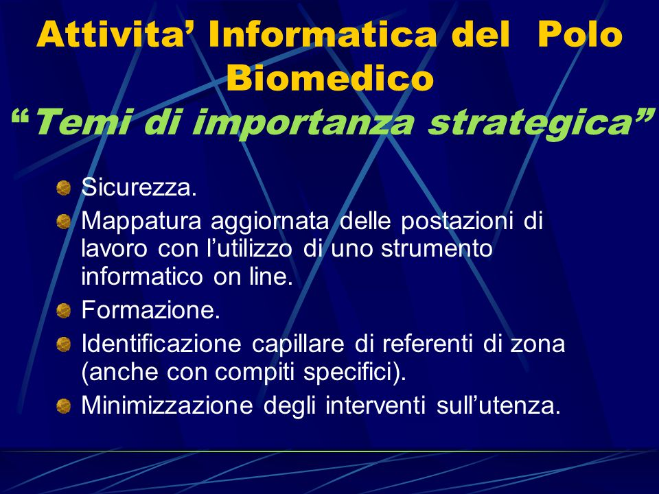 Attivita' Informatica del Polo Biomedico Elementi di riflessione e discussione Applicativi sviluppati dal Polo Biomedico e Web.