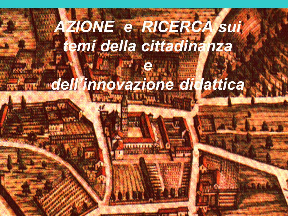 AZIONE e RICERCA sui temi della cittadinanza e dell'innovazione didattica
