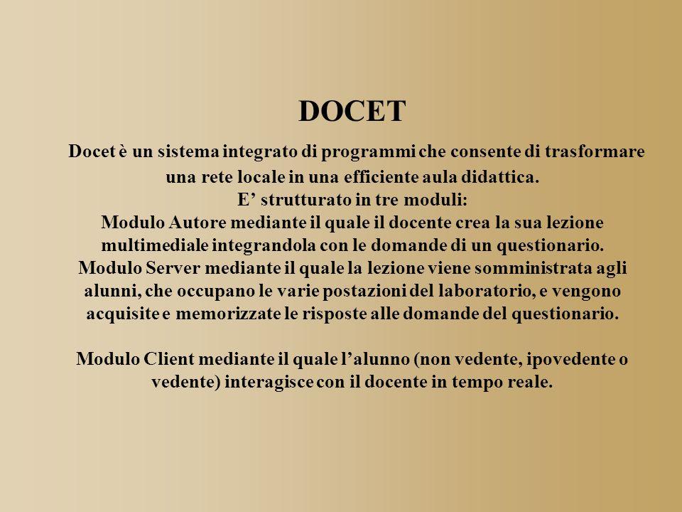 DOCET Docet è un sistema integrato di programmi che consente di trasformare una rete locale in una efficiente aula didattica.