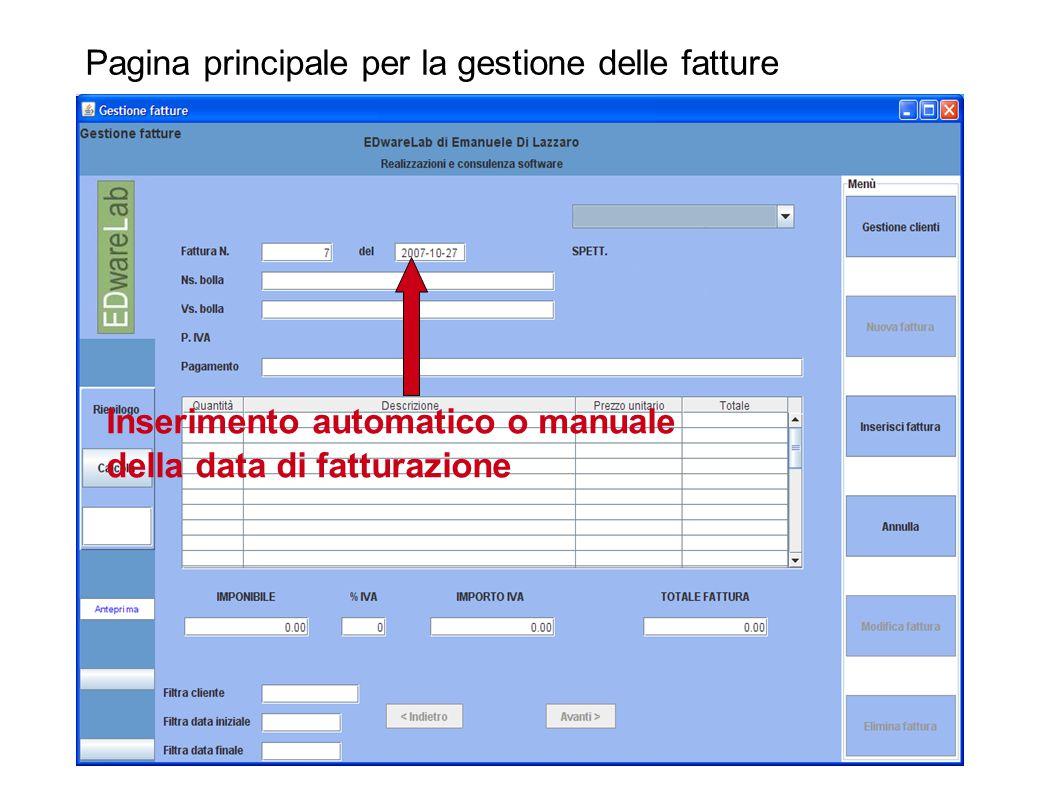 Pagina principale per la gestione delle fatture Inserimento automatico o manuale della data di fatturazione