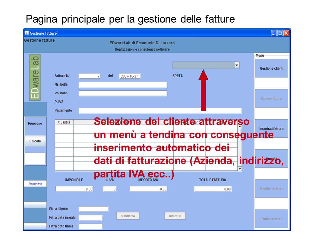 Pagina principale per la gestione delle fatture Selezione del cliente attraverso un menù a tendina con conseguente inserimento automatico dei dati di