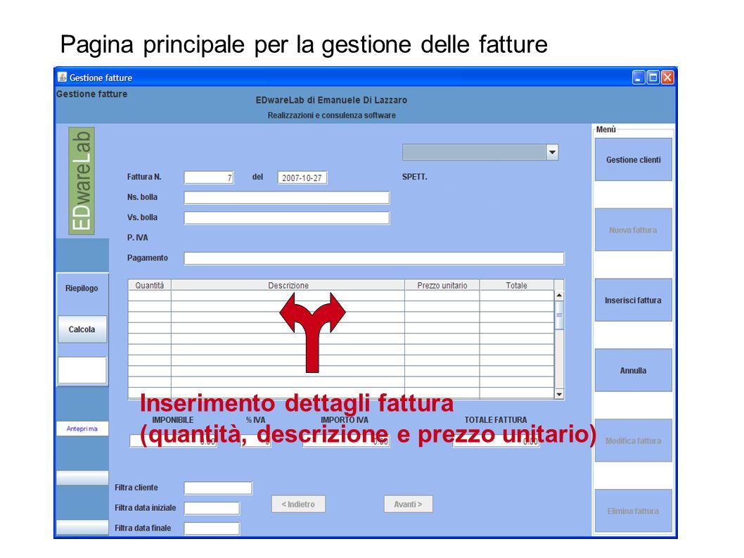 Pagina principale per la gestione delle fatture Inserimento dettagli fattura (quantità, descrizione e prezzo unitario)