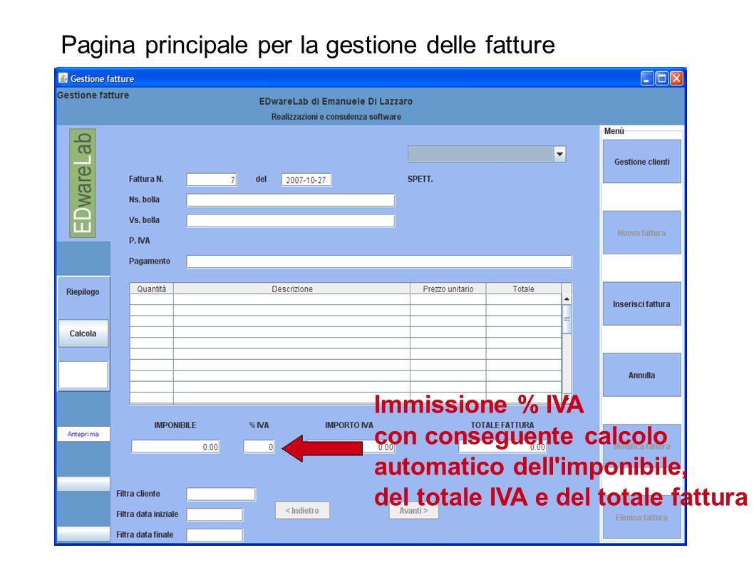 Pagina principale per la gestione delle fatture Immissione % IVA con conseguente calcolo automatico dell'imponibile, del totale IVA e del totale fattu