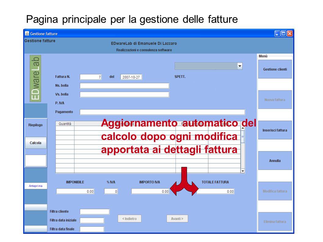 Pagina principale per la gestione delle fatture Aggiornamento automatico del calcolo dopo ogni modifica apportata ai dettagli fattura