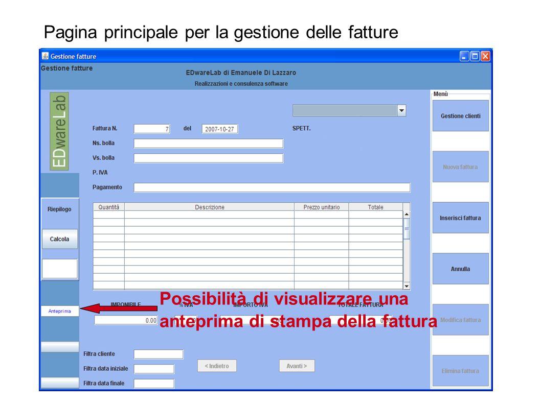 Pagina principale per la gestione delle fatture Possibilità di visualizzare una anteprima di stampa della fattura