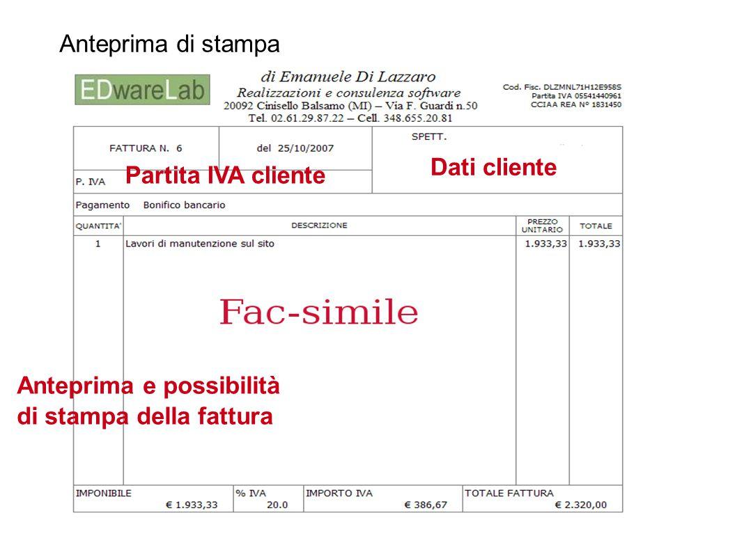 Anteprima di stampa Anteprima e possibilità di stampa della fattura Dati cliente Partita IVA cliente