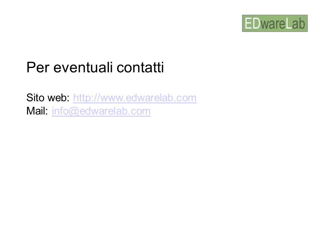 Per eventuali contatti Sito web: http://www.edwarelab.comhttp://www.edwarelab.com Mail: info@edwarelab.cominfo@edwarelab.com