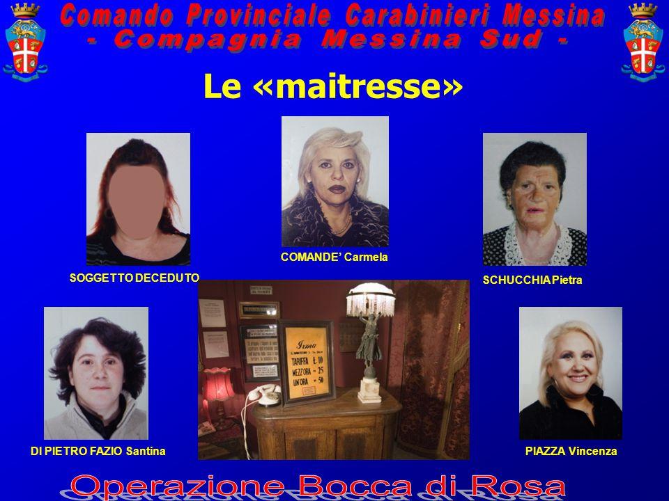 Le «maitresse» SOGGETTO DECEDUTO COMANDE' Carmela SCHUCCHIA Pietra PIAZZA Vincenza DI PIETRO FAZIO Santina