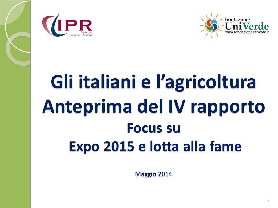 Gli italiani e l'agricoltura Anteprima del IV rapporto Focus su Expo 2015 e lotta alla fame Maggio 2014 1