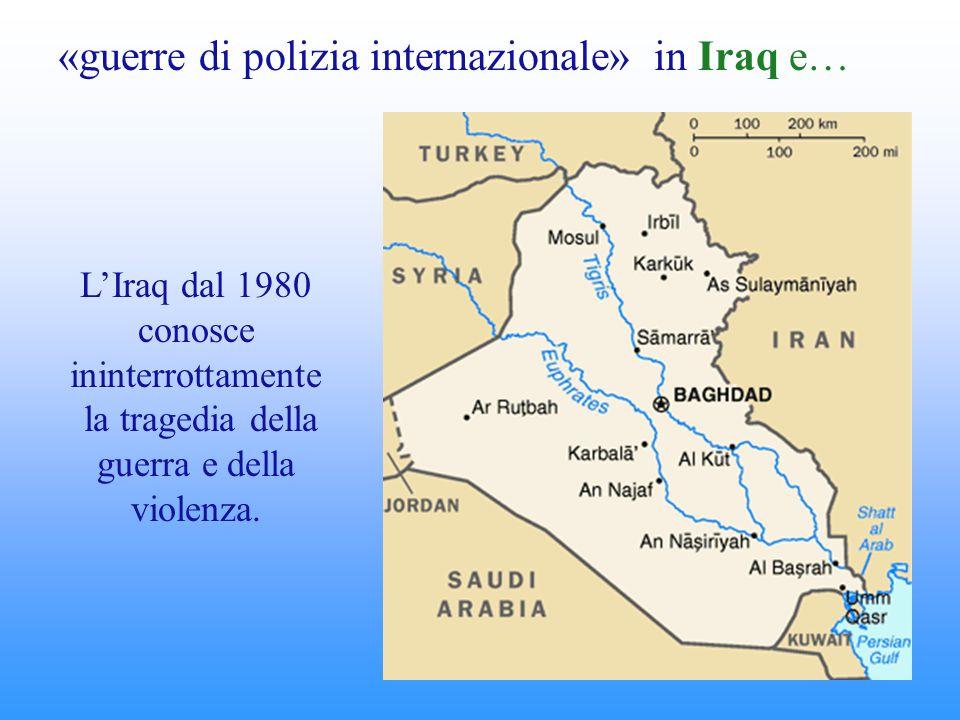 «guerre di polizia internazionale» in Iraq e… L'Iraq dal 1980 conosce ininterrottamente la tragedia della guerra e della violenza.