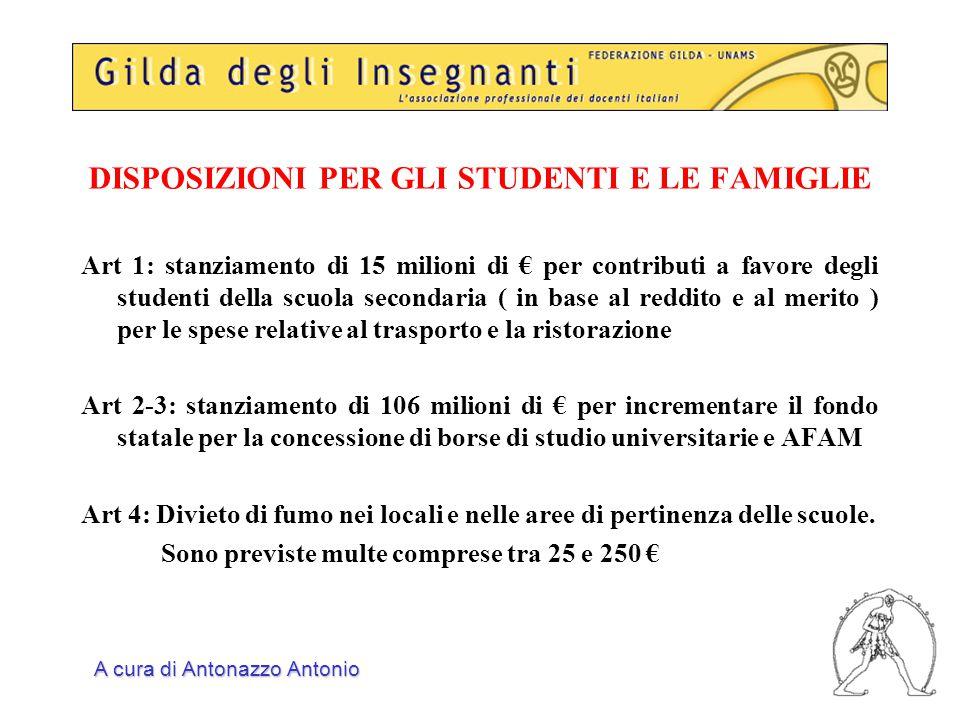 DISPOSIZIONI PER GLI STUDENTI E LE FAMIGLIE Art 1: stanziamento di 15 milioni di € per contributi a favore degli studenti della scuola secondaria ( in