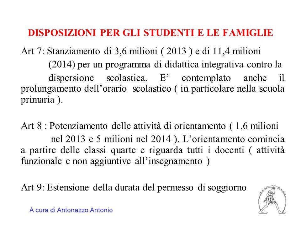 DISPOSIZIONI PER GLI STUDENTI E LE FAMIGLIE Art 7: Stanziamento di 3,6 milioni ( 2013 ) e di 11,4 milioni (2014) per un programma di didattica integra