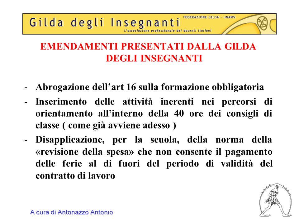 EMENDAMENTI PRESENTATI DALLA GILDA DEGLI INSEGNANTI -Abrogazione dell'art 16 sulla formazione obbligatoria -Inserimento delle attività inerenti nei pe