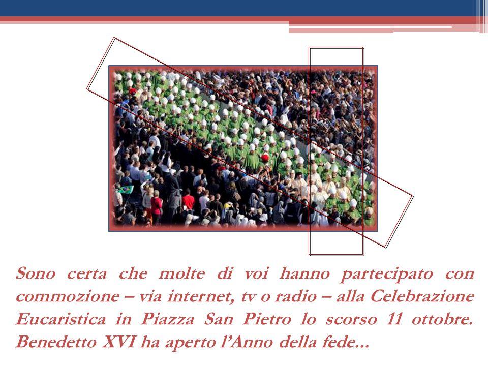 Sono certa che molte di voi hanno partecipato con commozione – via internet, tv o radio – alla Celebrazione Eucaristica in Piazza San Pietro lo scorso 11 ottobre.