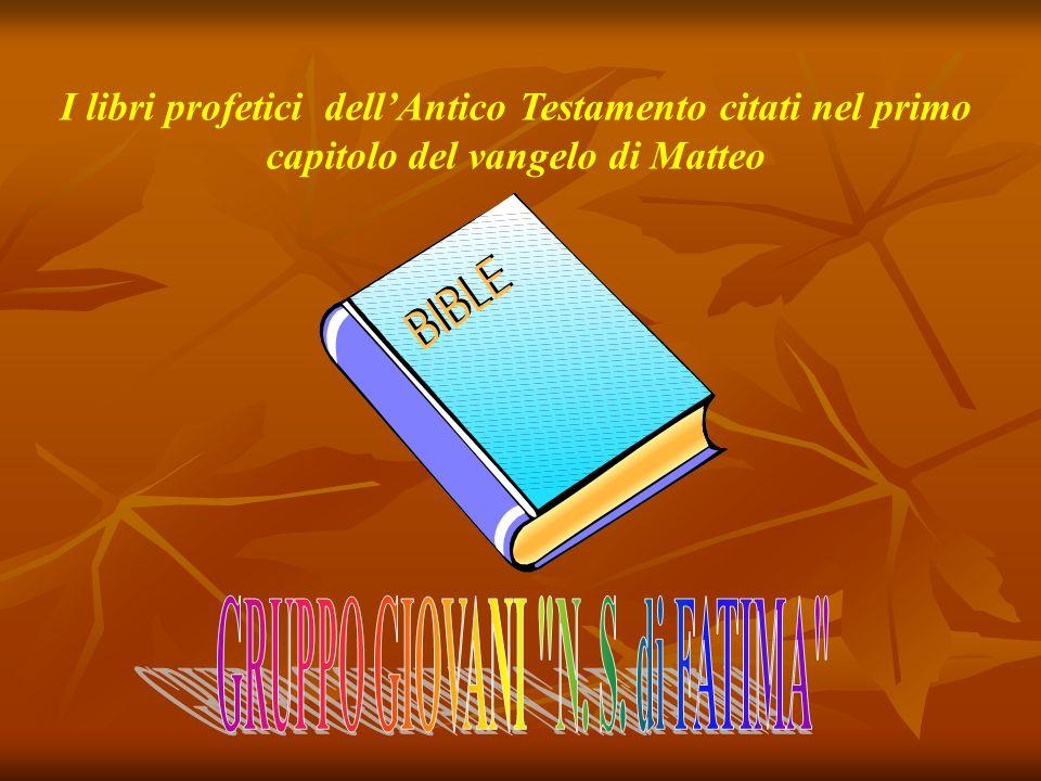 I libri profetici dell'Antico Testamento citati nel primo capitolo del vangelo di Matteo