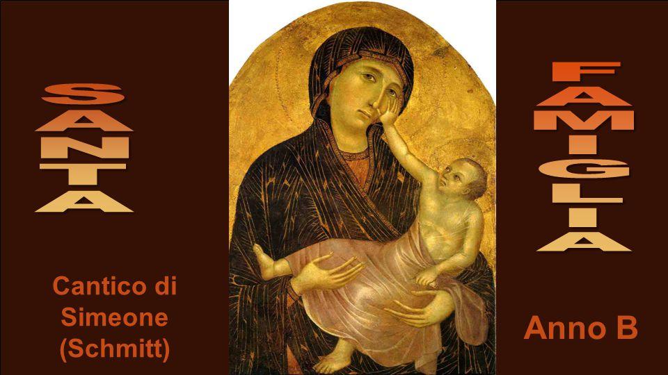Cantico di Simeone (Schmitt) Anno B
