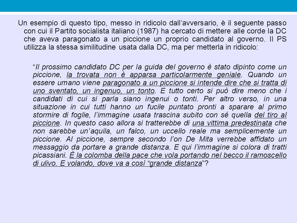 Un esempio di questo tipo, messo in ridicolo dall'avversario, è il seguente passo con cui il Partito socialista italiano (1987) ha cercato di mettere