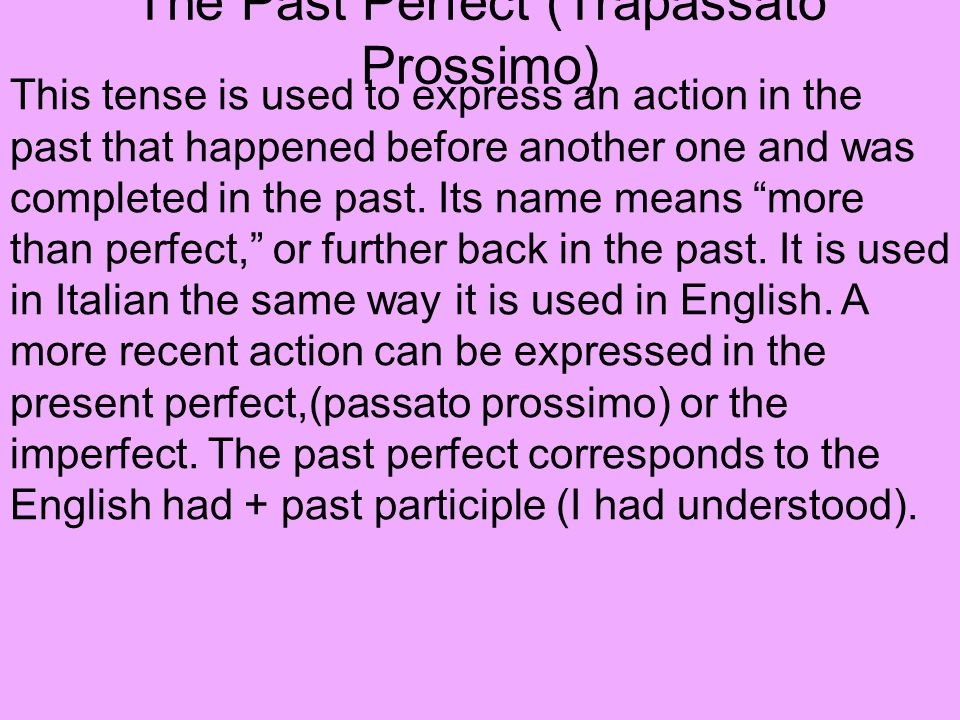 It is formed with the imperfect of the auxiliary avere or essere + the past participle of the verb.