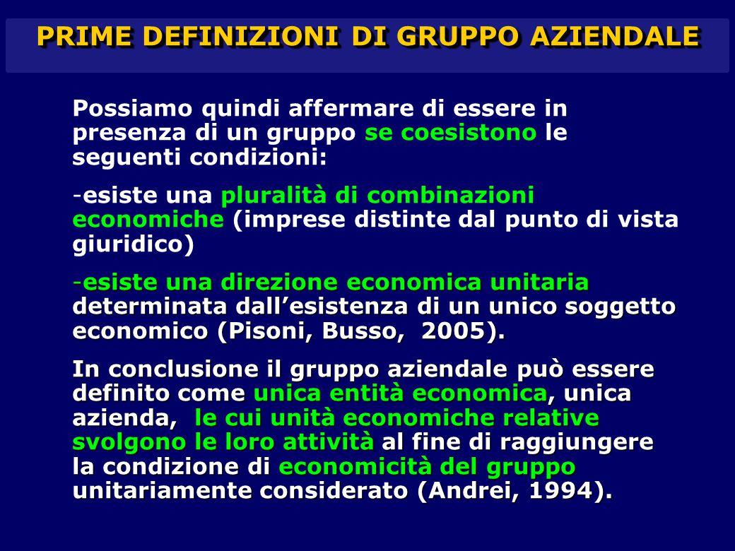 Possiamo quindi affermare di essere in presenza di un gruppo se coesistono le seguenti condizioni: -esiste una pluralità di combinazioni economiche (i