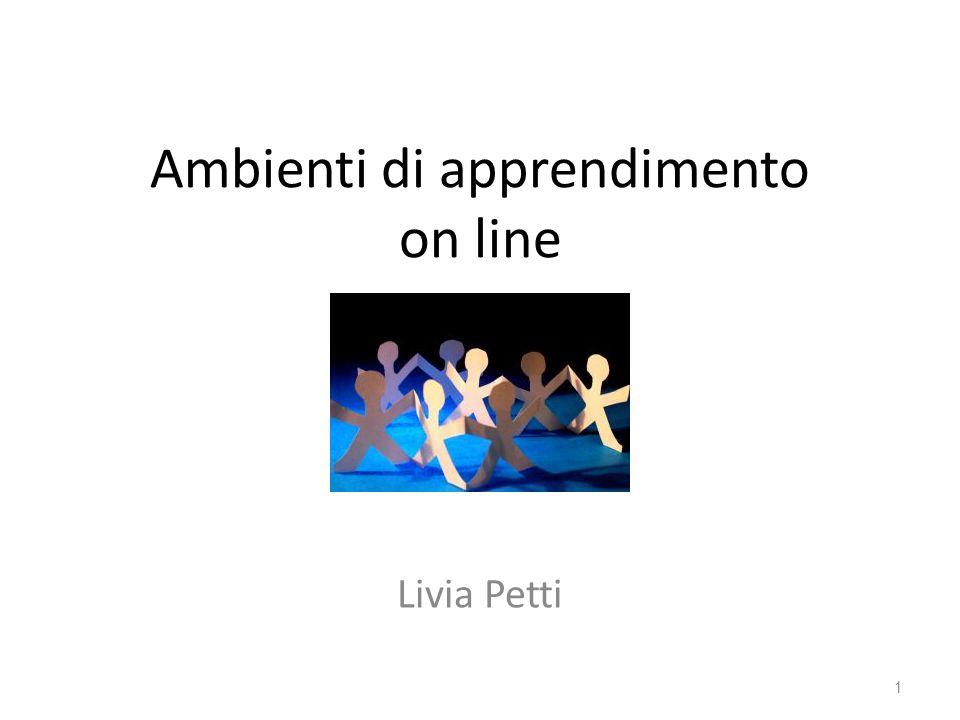 Ambienti di apprendimento on line Livia Petti 1