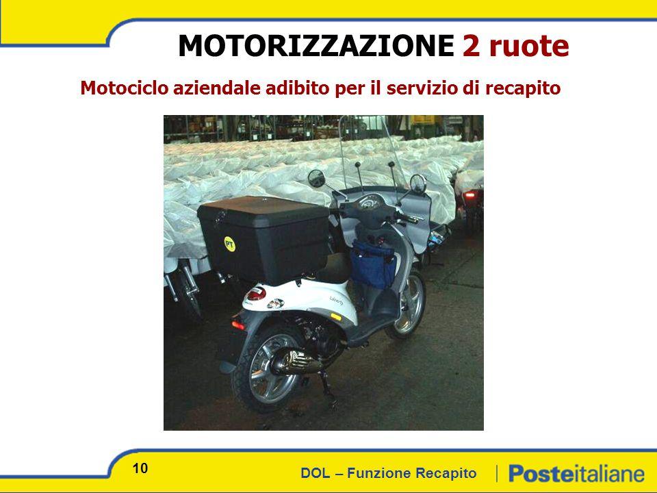 DOL – Funzione Recapito MOTORIZZAZIONE 2 ruote Motociclo aziendale adibito per il servizio di recapito 10