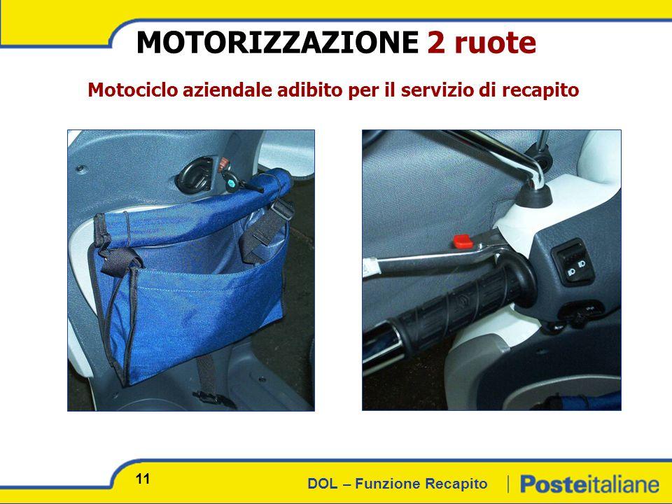 DOL – Funzione Recapito Motociclo aziendale adibito per il servizio di recapito MOTORIZZAZIONE 2 ruote 11