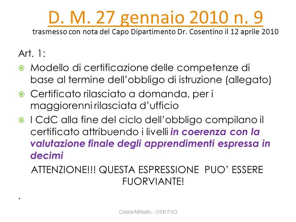 D. M. 27 gennaio 2010 n. 9 D. M. 27 gennaio 2010 n. 9 trasmesso con nota del Capo Dipartimento Dr. Cosentino il 12 aprile 2010 Art. 1:  Modello di ce
