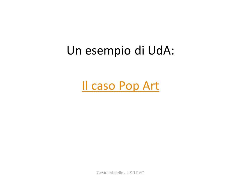 Un esempio di UdA: Il caso Pop Art Cesira Militello - USR FVG