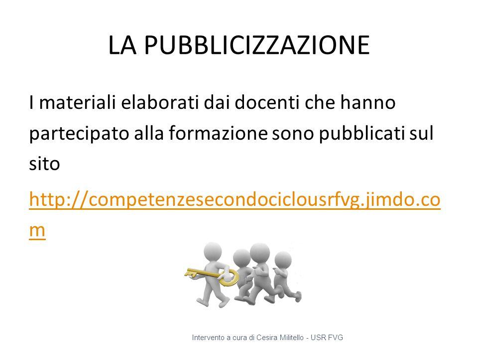 LA PUBBLICIZZAZIONE I materiali elaborati dai docenti che hanno partecipato alla formazione sono pubblicati sul sito http://competenzesecondociclousrf