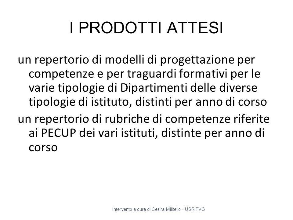I PRODOTTI ATTESI un repertorio di modelli di progettazione per competenze e per traguardi formativi per le varie tipologie di Dipartimenti delle dive