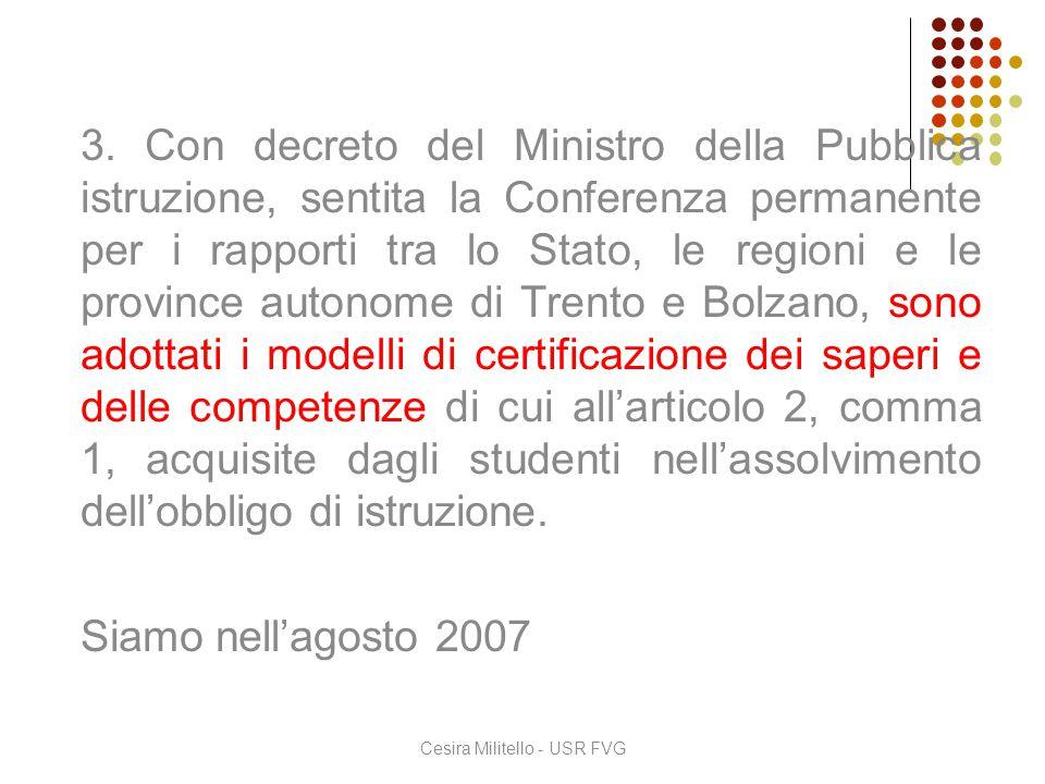 Al termine dell'obbligo: il certificato delle competenze di base Perché questa connessione.