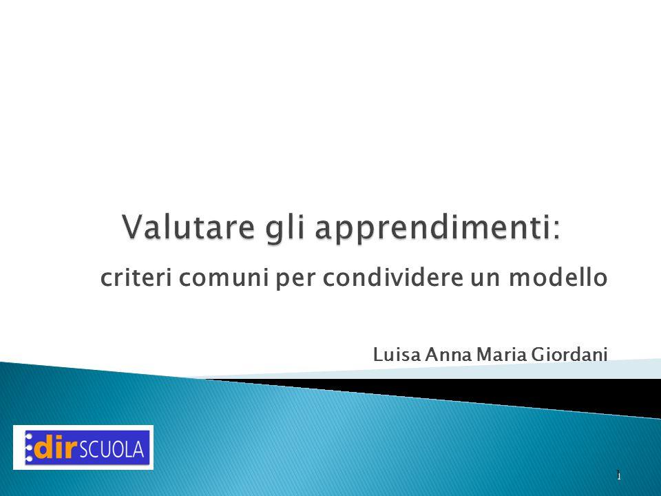 criteri comuni per condividere un modello Luisa Anna Maria Giordani 1 1